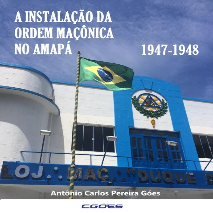 A Instalação da Ordem Maçônica No Amapá - 1947-1948